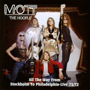 Mott The Hoople - All The Way From Stockholm To Philadelphia - Live 71/72 (dis