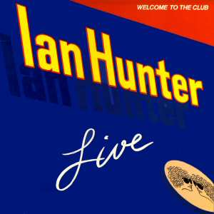 ian hunter lp cd welcome to the club. Black Bedroom Furniture Sets. Home Design Ideas